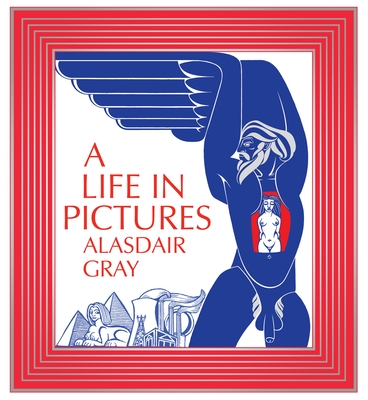 A Life In Pictures - Gray, Alasdair