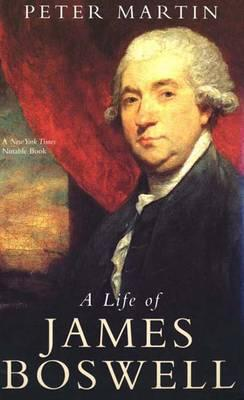 A Life of James Boswell - Martin, Peter