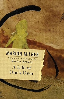 A Life of One's Own - Milner, Marion