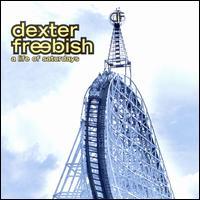 A Life of Saturdays - Dexter Freebish