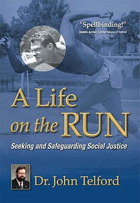A Life on the Run: Seeking and Safeguarding Social Justice - Telford, John