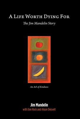 A Life Worth Dying For - Mandelin, Jim