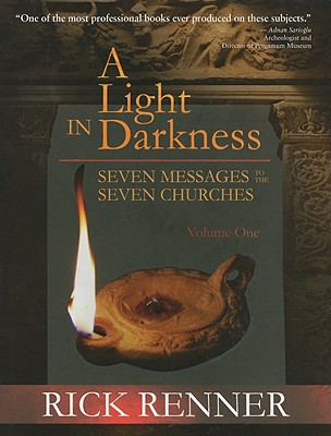 A Light in Darkness, Volume 1: Seven Messages to the Seven Churches - Renner, Rick