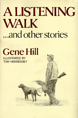 A Listening Walk...and Other Stories - Hill, Gene, and Hennessey, Tom (Illustrator)