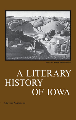 A Literary History of Iowa - Andrews, Clarence A
