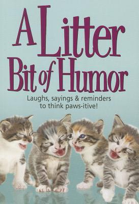 A Litter Bit of Humor: Laughs, Sayings & Reminders to Think Paws-Itive - Product Concept Mfg, Inc