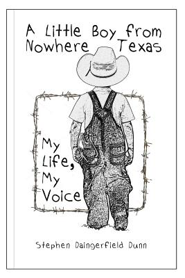 A Little Boy from Nowhere Texas - Dunn, Stephen Daingerfield