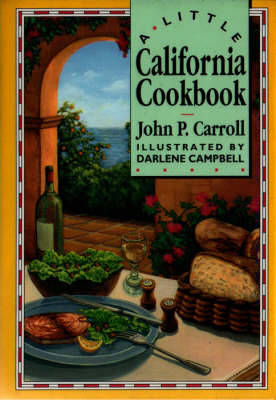 A Little California Cookbook - Carroll, John Phillip
