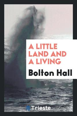 A Little Land and a Living - Hall, Bolton