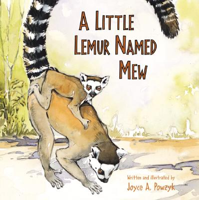A Little Lemur Named Mew - Powzyk, Joyce Ann