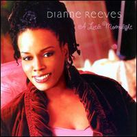 A Little Moonlight - Dianne Reeves