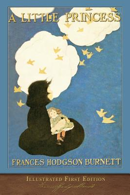 A Little Princess: Illustrated First Edition - Burnett, Frances Hodgson
