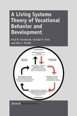 A Living Systems Theory of Vocational Behavior and Development - Vondracek, Fred, and Ford, Donald, and Porfeli, Erik