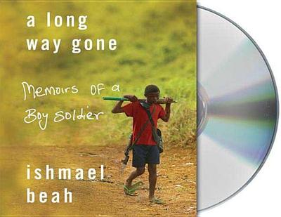 A Long Way Gone: Memoirs of a Boy Soldier - Beah, Ishmael, and Beah, Ishmael (Read by)