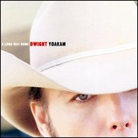 A Long Way Home - Dwight Yoakam