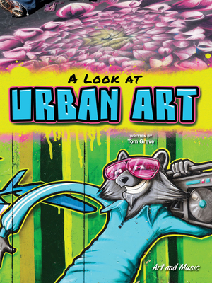 A Look at Urban Art - Greve, Tom