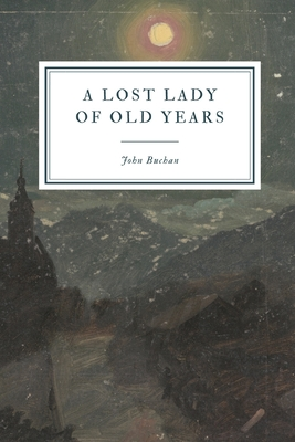 A Lost Lady of Old Years - Buchan, John
