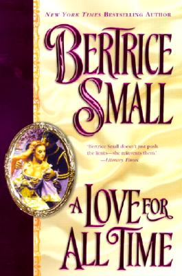 A Love for All Time - Small, Bertrice