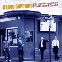 A Love Supreme: The Legacy Of John Coltrane - Turtle Island String Quartet