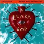 A Luaka Bop: Roots, Rock and Rhythm