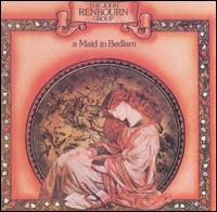 A Maid in Bedlam - The John Renbourn Group