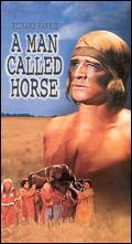 A Man Called Horse - Elliot Silverstein