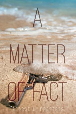 A Matter of Fact - Proferes, George L