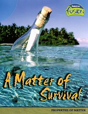 A Matter of Survival: Properties of Matter - Weil, Ann