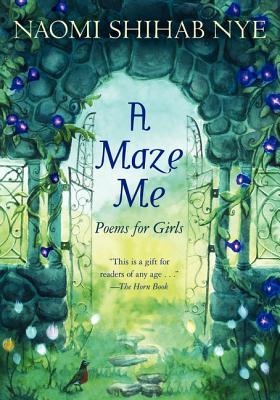 A Maze Me: Poems for Girls - Nye, Naomi Shihab