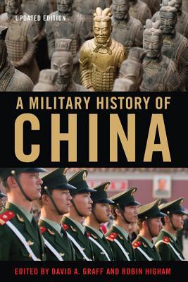 A Military History of China - Graff, David A (Editor), and Higham, Robin (Editor)