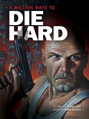A Million Ways to Die Hard - Tieri, Frank