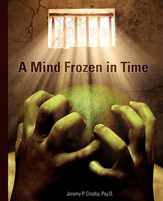 A Mind Frozen in Time: A PTSD Recovery Guide - Crosby, Jeremy P