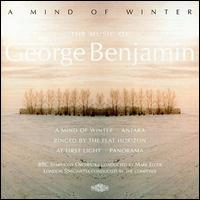 A Mind of Winter: The Music of George Benjamin - Gareth Hulse (oboe); Ichiro Nodaira (keyboards); Paul Archibald (piccolo trumpet); Penelope Walmsley-Clark (soprano);...