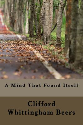 A Mind That Found Itself - Whittingham Beers, Clifford