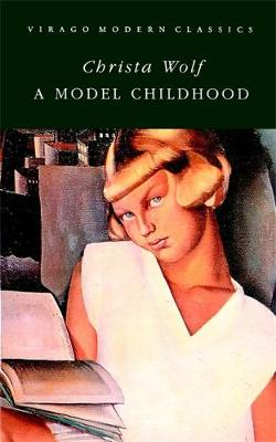 A Model Childhood - Wolf, Christa, and Rappolt, H. (Translated by), and Molinaro, U. (Translated by)