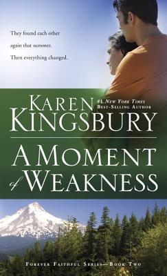 A Moment of Weakness - Kingsbury, Karen