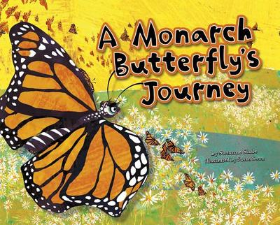 A Monarch Butterfly's Journey - Slade, Suzanne Buckingham