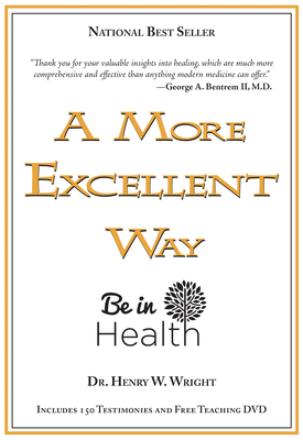 A More Excellent Way: Be in Health - Wright, Henry W