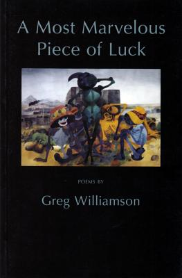 A Most Marvelous Piece of Luck - Williamson, Greg