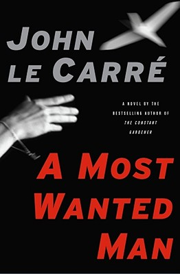 A Most Wanted Man - Le Carre, John