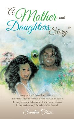 A Mother and Daughters Story - Chriss, Sandra