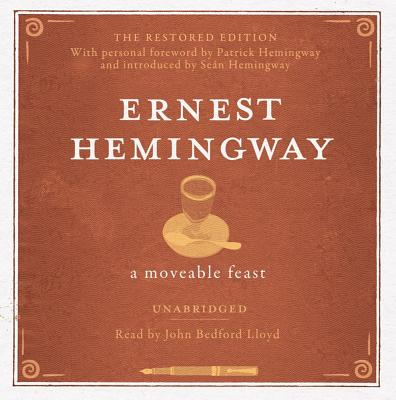 A Moveable Feast - Hemingway, Ernest, and Bedford Lloyd, John (Read by)