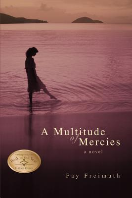 A Multitude of Mercies - Freimuth, Fay