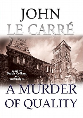 A Murder of Quality - le Carre, John, and Cosham, Ralph (Read by)