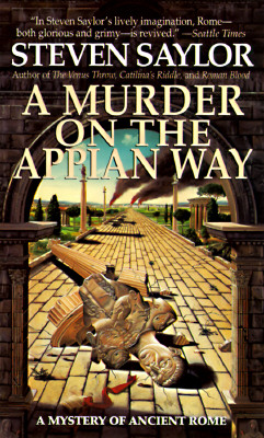 A Murder on the Appian Way: A Novel of Ancient Rome - Saylor, Steven W