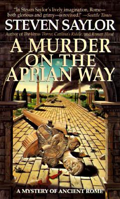 A Murder on the Appian Way: A Novel of Ancient Rome - Saylor, Steven W