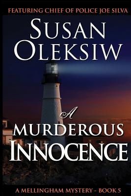 A Murderous Innocence - Oleksiw, Susan