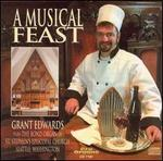 A Musical Feast - Grant Edwards (organ)
