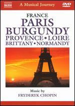 A Musical Journey: France - Paris/Burgundy/Provence/Loire/Brittany/Normandy