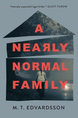 A Nearly Normal Family - Edvardsson, M T, and Willson-Broyles, Rachel (Translated by)